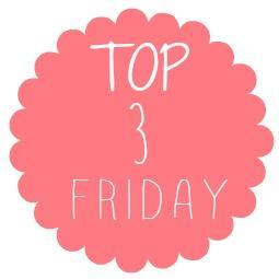 Top 3 Friday #4