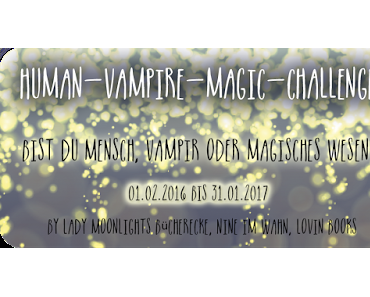 [Human-Vampire-Magic Challenge] Das 4. Update