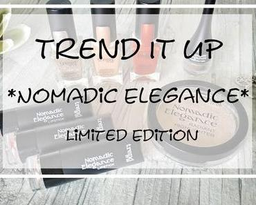 Trend IT UP  *Nomadic Elegance* LE | Erster Eindruck und kurze Review