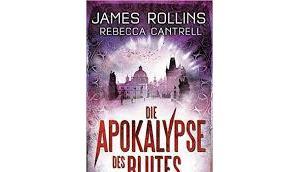 "Leserrezension ""Die Apocalypse Blutes"" James Rollins/Rebecca Cantrell"