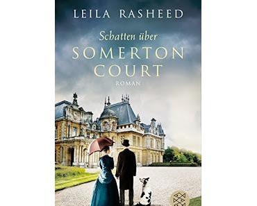 [Rezension] Schatten über Somerton Court || Leila Rasheed