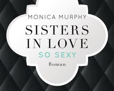 (Rezension) Sisters in Love  Lily, so sexy - Monica Murphy