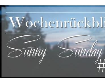 WochenrückblickSunny Sunday #98