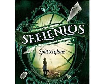 [Rezension] Seelenlos - Splitterglanz (Band 1) von Juliane Maibach