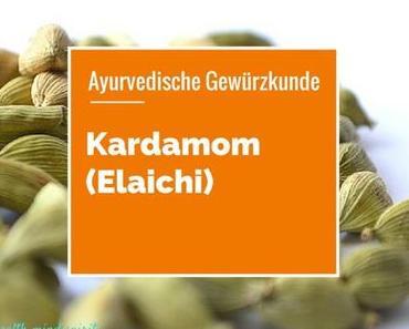 Ayurvedische Gewürzkunde: Kardamom (Elaichi)