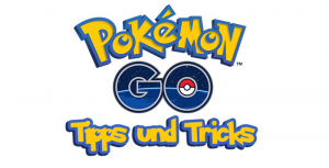 Pokémon Go: unbekannte Tipps und Tricks