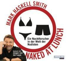 "[Hörbuch-Rezension] ""Naked at lunch"", Mark Haskell Smith (Random House audio)"