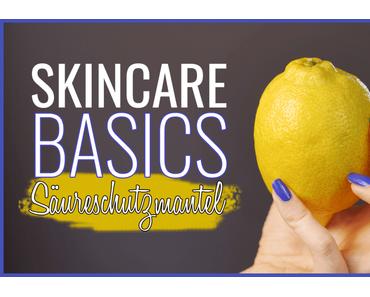 Hautpflege-Basics // Der Säureschutzmantel