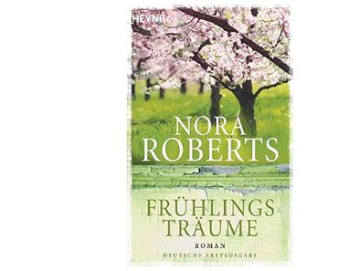 [Rezension] Frühlingsträume || Nora Roberts