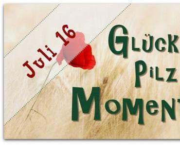 Abiturfeier und andere Glückspilzmomente im Juli 2016