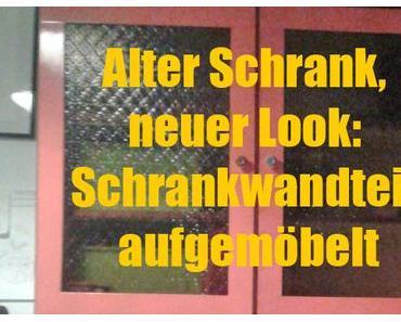 Alter Schrank, neuer Look: Schrankwandteil aufgemöbelt