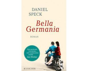 "[Rezension] Daniel Speck – ""Bella Germania"""