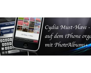 [Cydia Must-Have] Photos auf dem iPhone organisieren mit PhotoAlbums+