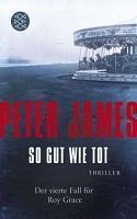 Peter James – Inspector Roy Grace IV: So gut wie tot