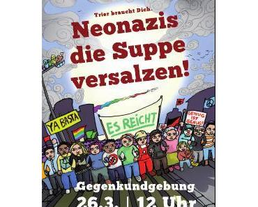 Trier braucht Dich: Nazis die Suppe versalzen!