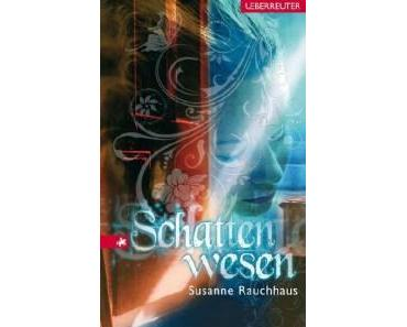 Rezension: Schattenwesen von Susanne Rauchhaus