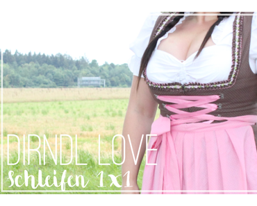 Dirndl Love und Schleifen 1x1
