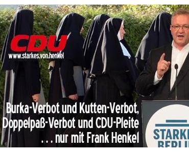 CDU + Berlin-Wahl. Der Spitze-Kandidat ist Frank Henkel, Dampfplauderer, Heulboje, Plappertasche