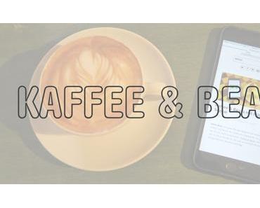 Kaffee & Beats | KW34/2016