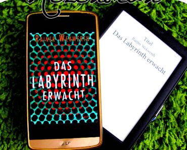 """Rezension   """"Das Labyrinth erwacht"""" - Rainer Wekwerth"""