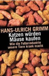 Rezension   Katzen würden Mäuse kaufen von Hans-Ulrich Grimm