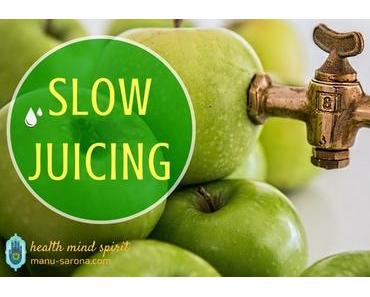Was ist Slow Juicing?