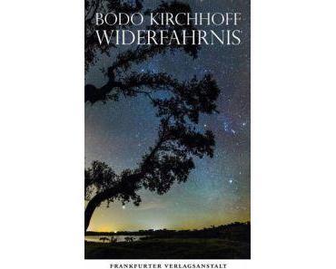 Bodo Kirchhoff. Widerfahrnis
