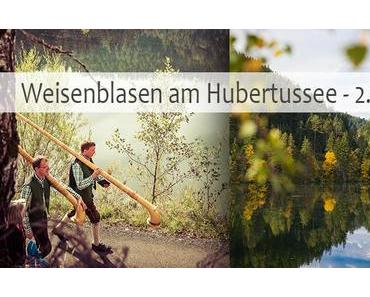Termintipp: Weisenblasen am Hubertussee – 2.Okt.2016