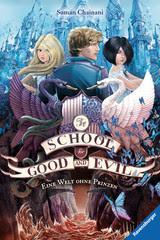 Rezension - The School for Good and Evil - Eine Welt ohne Prinzen von Sonam Chainani
