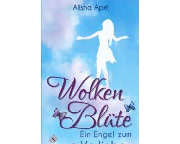 Wolkenblüte: Ein Engel zum Verlieben – Alisha April