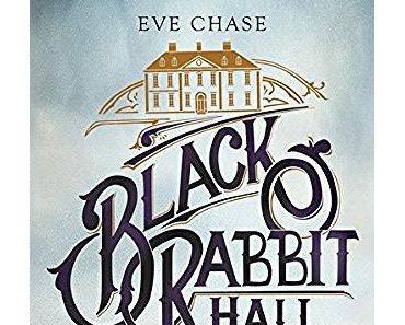 {Rezension: 5 Sätze zu…} Black Rabbit Hall von Eve Chase