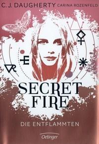 Neu >> Secret Fire - Die Entflammten << C.J. Daugherty