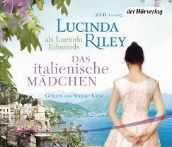 Lucinda Riley: Das italienische Mädchen