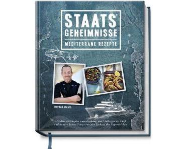 Staats, Stephan: Staats' Geheimnisse – Mediterrane Rezepte (Kochbuch)