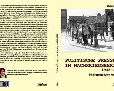 Journalismus im Nachkriegsberlin – Erik Reger und Rudolf Herrnstadt