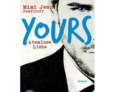 Atemlose Liebe >> Yours << Mimi Jean Pamfiloff