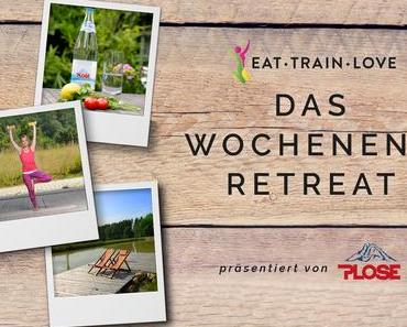 So war das 1. EAT TRAIN LOVE Wochenend-Retreat
