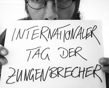 Internationaler Tag der Zungenbrecher – International Tongue Twister Day 2016