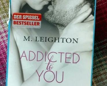 [Books] ADDICTED to YOU (2) - Schwerelos von M. Leigthon