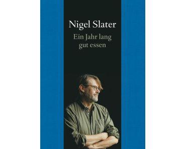 Slater, Nigel: Ein Jahr lang gut essen (Kochbuch)