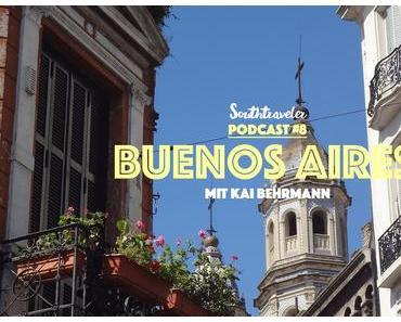 Podcast #9 – Buenos Aires mit Kai Behrmann