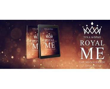 Tina Köpke: Royal Me - The Masquerade