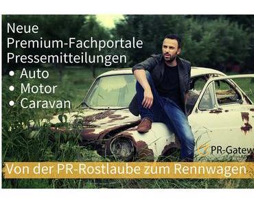Von der PR-Rostlaube zum Rennwagen mit neuen Premium Auto Fachportalen