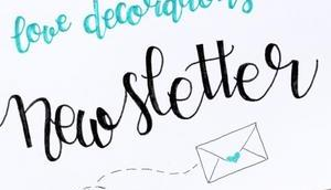 Love Decorations Newsletter endliiiich…!