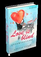 """[Buchvorstellung] """"Love is blind"""" als Gesamtausgabe von Sophia Chase"""