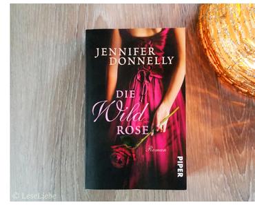 [Rezension] Die Wildrose || Jennifer Donnelly