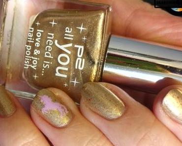 [Nails] Lacke in Farbe ... und bunt! GOLD mit p2 all you need is... love & joy nail polish 020 festive gold