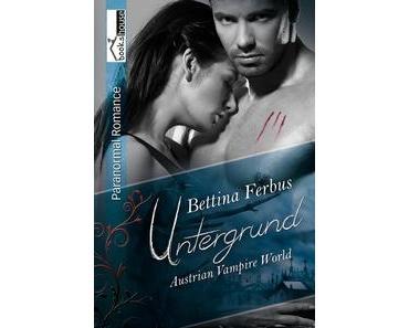 E Book Rezension: Untergrund - Austrian Vampire World von Bettina Ferbus