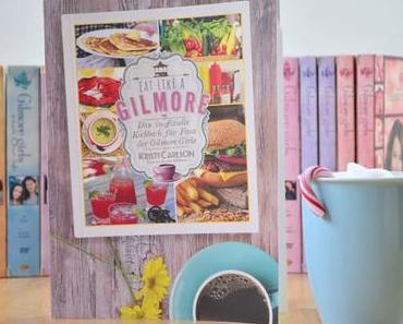 Eat Like a Gilmore - Kristi Carlson