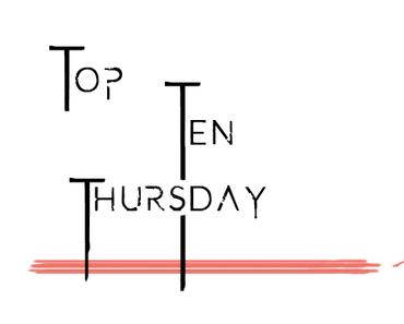[TopTenThursday] Meine 10 letzten Neuzugänge